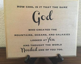 Handmade plaque God created you sign with routed edges for a lovely finish. An inspirational gift for boy or girl.