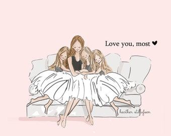Mom and Daughter Art - Love You, Most with THREE daughters - Art for Moms - Inspirational Art for Women - Just Like You, TWO