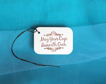 Hand Stamped Set of 8 May Your Cup Runneth Over Tags