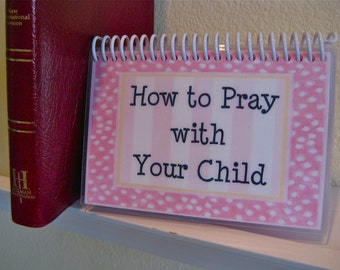 How to Pray With Your Child, Spiral-Bound, Laminated Prayer Cards