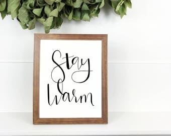 Stay Warm Sign   8x10