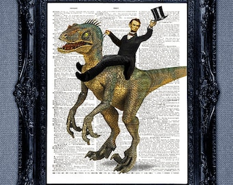 Funny President Abe Lincoln riding a dinosaur very cool dictionary page book art print upcycled vintage dictionary page book art prints.