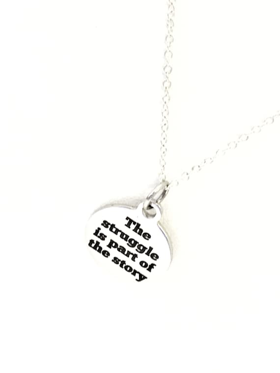 Encouraging Quotes, Success Quotes, The Struggle Is Part Of The Story Necklace, Encouraging Jewelry,  Encouraging Necklace, Motivating Quote