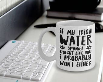 Irish Water Spaniel Mug - Irish Water Spaniel Gifts - Irish Water Spaniel Coffee Mug -  If My Irish Water Spaniel Doesn't Like You