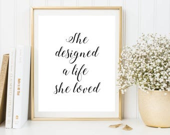 She designed a life she loved printable quote, motivational quote print, black and white typography poster, wall decor art, instant download