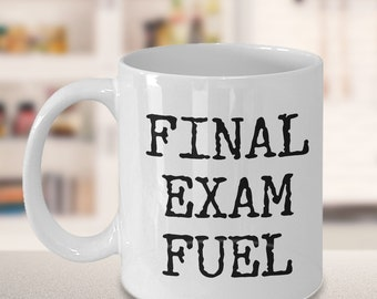 College Student Gift Girl Boy - Final Exam Fuel Coffee Mug - College Student Mug - Dorm Room Accessories - High School Graduation Gifts