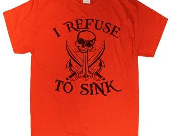 Men's I Refuse To Sink Hardcore Motivational T-Shirt