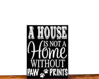 "Dog Wood Signs With Sayings, Size 8"" x 7.25"", Dog Lover Gift, Paw Print, Dog Signs For A Home, Dog Signs Decor, Dog Wall Sign, Dog Mom Gift"