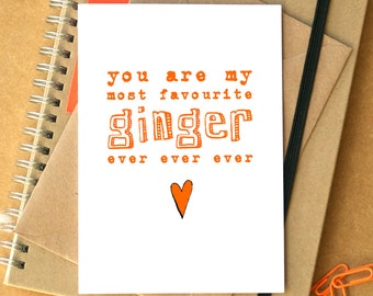 My Favourite Ginger Ever Card - Funny Birthday Card - Funny Valentine's Card - Card for Redhead - Card for Ginger - strawberry blonde card