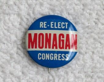 Vintage 1960s Political Button Pin Re-Elect Monagan for Congress Election Campaign Souvenir Memorabilia 7/8 Inch Diameter