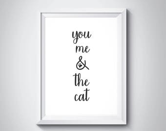 You Me and The Cat, Cat Lover Gift, Cat Quote, Cat Printable, Printable Art, Wall Art, Cat Typography Print, Minimalism, Cat Decor,#HQPET005