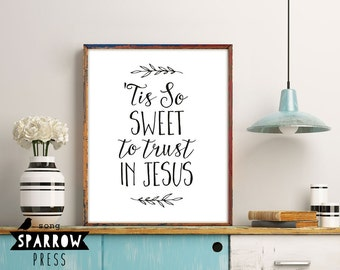 "Christian Wall Art, Hymn Art Signs, ""Tis So Sweet To Trust in Jesus"", Wall Art, Wall Decor, Scripture Art, Bible Verse Art, Digital Print"