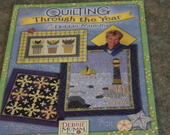 Quilting Through the Year Debbbie Mumm Quilters Quilt Book