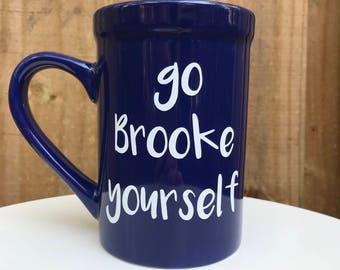 Go Brooke Yourself Mug