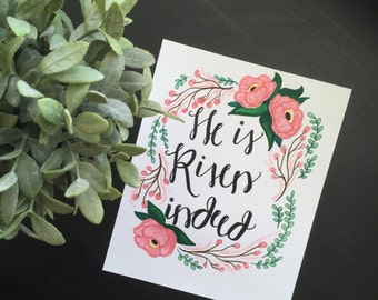 He Is Risen Indeed | 8x10 Hand-lettered Quote | Floral Print
