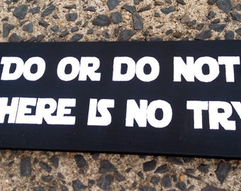 Do or do not,  There is no try | Star Wars Quote | Yoda Quote | Wooden Sign
