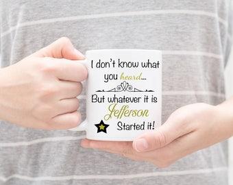 Jefferson Started It! Hamilton Quote Mug