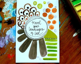 travel your landscapes of love - 4 x 6 inches