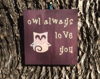 Owl always love you wooden sign