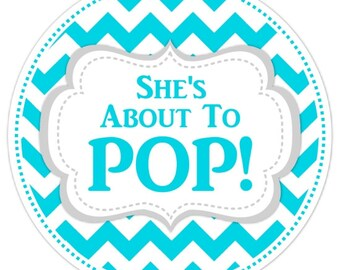 Baby Shower About to Pop labels, Teal Chevron Baby Shower Labels, About to Pop Stickers, Choose Your Colors
