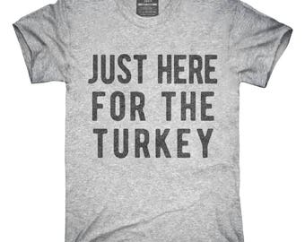 Just Here For The Turkey T-Shirt, Hoodie, Tank Top, Gifts