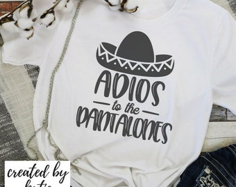 Adios to the Pantaloones  | Made to Order Tees