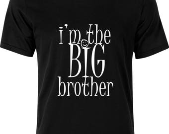 I'm the Big Brother  funny humour gift xmas birthday party present 100% cotton t shirt