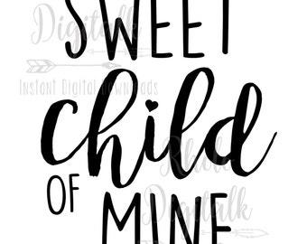 Sweet child of Mine-Instant Digital Download