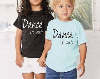 DANCE it Out Toddler Tee shirt t shirt screenprinted kids clothing, toddler clothes, kids clothes, toddler shirt, dance shirt, dancing