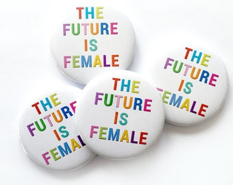 """The Future is Female LARGE 2 1/4"""" Pin - Girl Power -  Feminist - Feminism - Button - Pinback - Badge"""