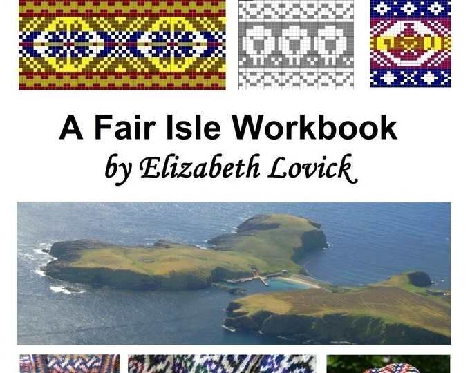 A Fair Isle Workbook by Elizabeth Lovick  (pdf) - instant download