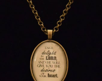 Take delight in the Lord and He will give you the desires of your heart- Psalm 37:4 Pendant Necklace