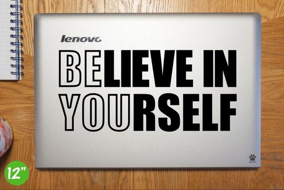 Believe In Yourself Laptop Sticker Laptop Decal Be You Believe In Yourself Car Decal Be You Believe In Yourself Vinyl Art Sticker