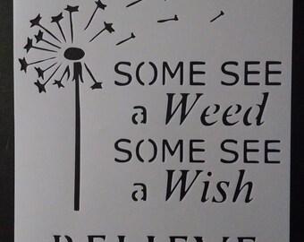 Dandelion See Weed Wish Believe Custom Stencil FAST FREE SHIPPING