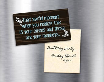 """Magnet ~ """"That awful moment when you realize this IS your circus and those are your monkeys."""", Mom Gift, Teacher Gift"""