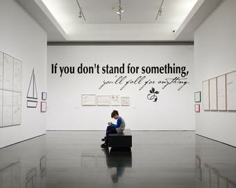 Wall Decal - If you dont stand for something, you will fall for anything, Motivational, Poster, Quote, Gift, Decals, Decor, Interior Design
