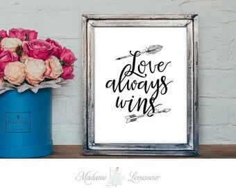 Printable Art Love Always Wins Arrow Wall Art Home Decor Calligraphy Art Print Instant download Art Print Poster Inspirational Art Print