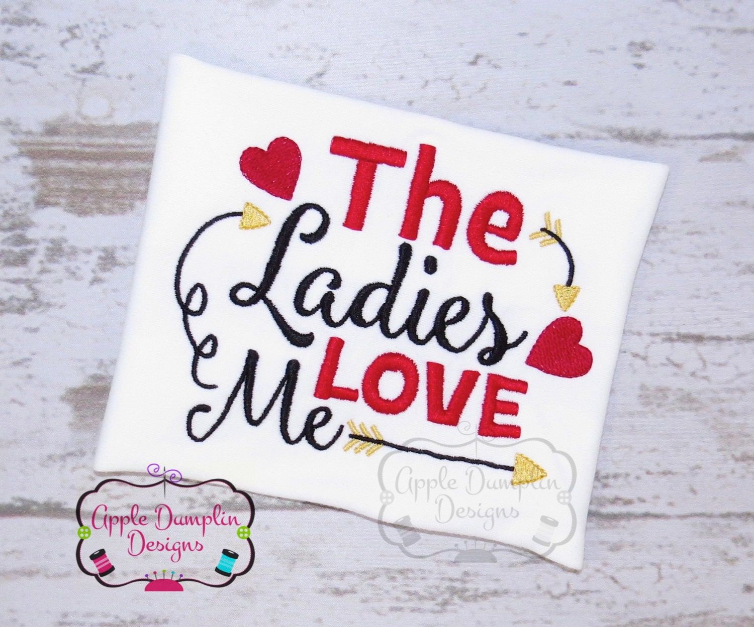 The Ladies Love Me With Arrows Embroidery Design Valentine