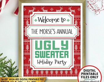 Holiday Party Sign, Ugly Sweater Party Welcome Sign, Welcome to the Ugly Christmas Sweater Party, 8x10/16x20 PRINTABLE Christmas Party Sign