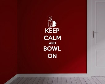Keep Calm and Bowl On Vinyl Wall Decal
