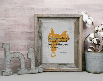 Western Print, John Wayne Quote, Courage is Being Scared to Death But Saddling Up Anyway, Western Decor, Country Western