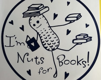 "Peaburt ""I'm Nuts for Books"" vinyl sticker decal car window sticker"