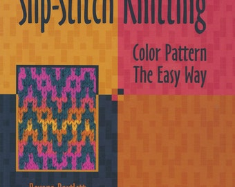 Slip-Stitch Knitting by Roxanne Bartlett 1998 Interweave Press - Color Pattern the Easy Way - Like New