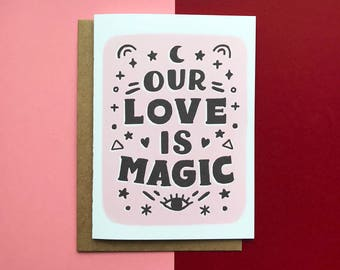 Our Love is Magic - Card, Romance, Friend, Love