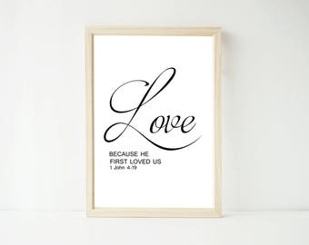 Love Because He First Loved Us Mono Print, Home Scripture, Bible Verse, Christian Art, Home Decor Wall Art