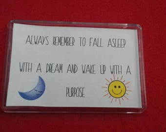 Always Remember To Fall Asleep With A Dream And Wake Up With A Purpose Fridge Magnet, Motivational Quotes, Happy Decor, Inspirational Magent