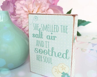 She smelled the salt air and it soothed her soul...