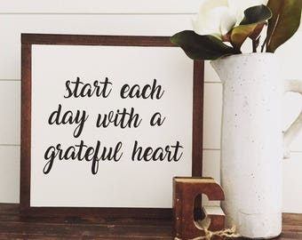 Start each day with a grateful heart, wood sign