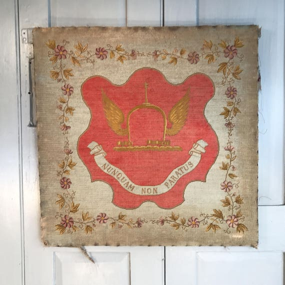 Antique tapestry embroidery Latin Nunquam Non Paratus Never
