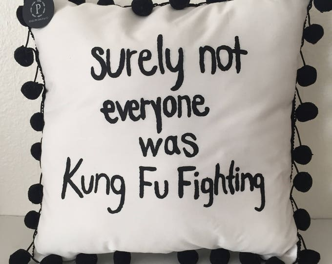 surely not everyone was Kung Fu Fighting pom pom pillow
